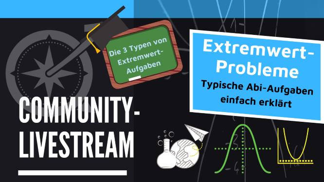 ✨ ANKÜNDIGUNG: Die drei Typen von Extremwertaufgaben im Livestream ✨